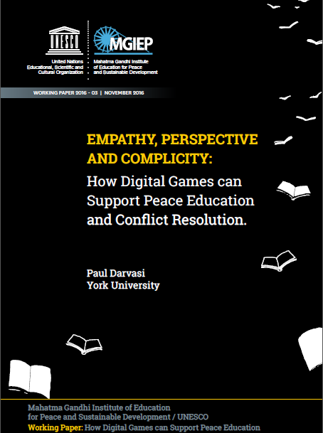 Empathy, Perspective and Complicity: How Digital Games can support Peace Education and Conflict Resolution